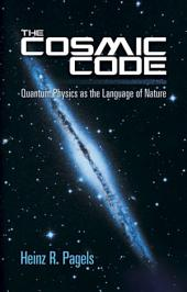 The Cosmic Code: Quantum Physics as the Language of Nature