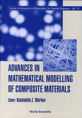 Advances in Mathematical Modelling of Composite Materials