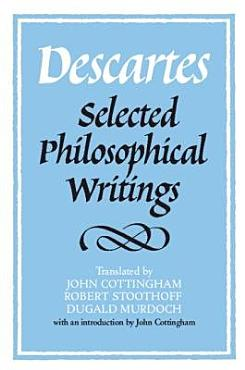 Descartes  Selected Philosophical Writings PDF