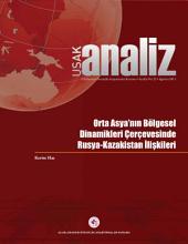 Orta Asya'nın Bölgesel Dinamikleri Çerçevesinde Rusya-Kazakistan İlişkileri