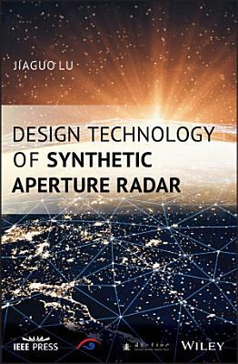 Design Technology of Synthetic Aperture Radar PDF