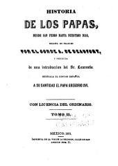 Historia de los papas: desde San Pedro hasta nuestros dias, Volumen 2