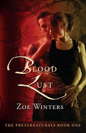 Blood Lust: Preternaturals Book 1