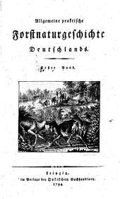 Allgemeine praktische Forstnaturgeschichte Deutschlands: Band 1