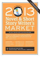 2013 Novel & Short Story Writer's Market: Edition 32