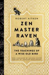 Zen Master Raven: The Teachings of a Wise Old Bird