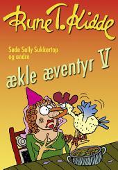 Søde Sally Sukkertop og andre ækle æventyr 5