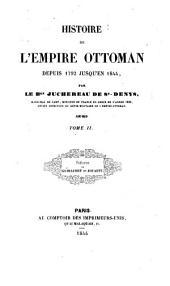 Histoire de l'empire Ottoman depuis 1792 jusqu'en 1844: Volume2