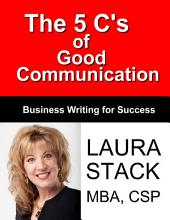 The 5 C's of Good Communication: Business Writing for Success