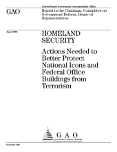 Homeland security actions needed to better protect national icons and federal office buildings from terrorism : report to the Chairman, Committee on Government Reform, House of Representatives.