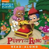 The Puppy and the Ring Nickelodeon Read-Along (Bubble Guppies)