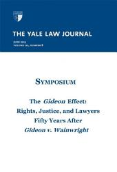 Yale Law Journal: Volume 122, Number 8 - June 2013: Symposium - The Gideon Effect