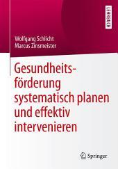 Gesundheitsförderung systematisch planen und effektiv intervenieren