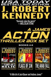 A James Acton Box Set - Books 4-6: Includes The Templar's Relic, Flags of Sin, The Arab Fall