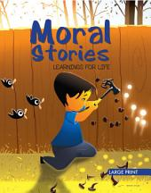 Moral Stories Learning For Life : Large Print