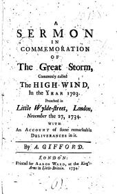 A Sermon in Commemoration of the Great Storm: Commonly Called the High Wind, in the Year 1703. ... By A. Gifford