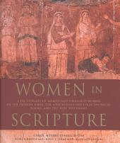 Women in Scripture: A Dictionary of Named and Unnamed Women in the Hebrew Bible, the Apocryphal/Deuterocanonical Books and New Testament