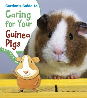 Gordon s Guide to Caring for Your Guinea Pigs PDF