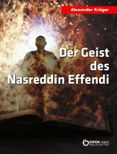 Der Geist des Nasreddin Effendi: Science Fiction-Roman