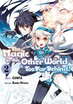 The Magic in this Other World is Too Far Behind! (Manga) Volume 2