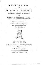 Panegirico di Plinio a Traiano nuouamente trouato, e tradotto da Vittorio Alfieri da Asti