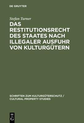 Das Restitutionsrecht des Staates nach illegaler Ausfuhr von Kulturg  tern PDF