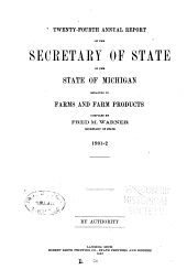 Annual Report of the Secretary of State of the State of Michigan Relating to Farms and Farm Products: Volume 24