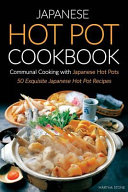 Japanese Hot Pot Cookbook  Communal Cooking with Japanese Hot Pots Book