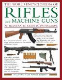 The World Encyclopedia Of Rifles and Machine Guns PDF