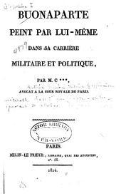 Buonaparte peint par lui-même dans sa carrière militaire et politique