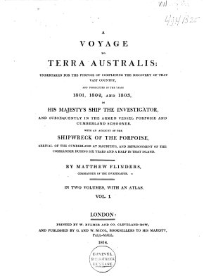 A Voyage to Terra Australia  Undertaken for the Purpose of Completing the Discovery of that Vast Country  and Prosecuted in the Years 1801  1802  and 1803  in His Majesty s Ship the Investigator and Subsequently in the Armed Vessel Porpoise and Cumberland Schooner      PDF