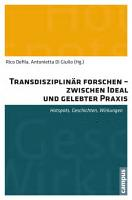 Transdisziplin  r forschen   zwischen Ideal und gelebter Praxis PDF