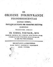 De origine iurisiurandi perhorrescentiae quaedam disserit, simulque lectiones per semestre aestiuum habendas solemniter indicit Io. Georg. Pertsch, ICtus ..