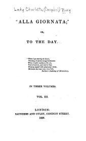 """""""Alla Giornata"""": Or, To the Day, Volume 2"""