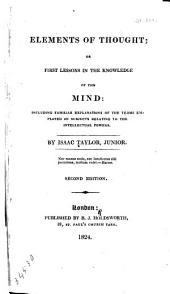 Elements of Thought: Or, First Lessons in the Knowledge of the Mind: Including Familiar Explanations of the Terms Employed on Subjects Relating to the Intellectual Powers
