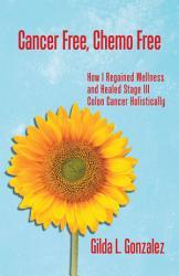 Cancer Free Chemo Free Book PDF