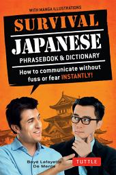 Survival Japanese: How to Communicate without Fuss or Fear Instantly! (Japanese Phrasebook)