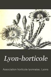 Lyon-horticole: Revue bi-mensuelle d'horticulture, publiée avec la collaboration de L'Association horticole lyonnaise, Volume26