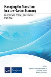 Managing the Transition to a Low-Carbon Economy: Perspectives, Policies, and Practices from Asia