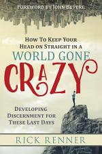 How to Keep Your Head on Straight in a World Gone Crazy