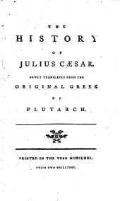 The history of Julius Caesar, newly tr. from the Greek