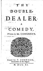 The Double-dealer: A Comedy