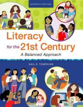 Literacy for the 21st Century: A Balanced Approach, Edition 7