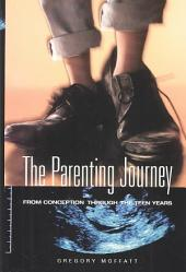 The Parenting Journey: From Conception Through the Teen Years