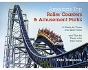 America s Top Roller Coasters and Amusement Parks Book