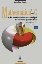 Mathematica® und C in der modernen Theoretischen Physik: mit Schwerpunkt Quantenmechanik