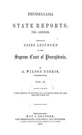 Pennsylvania State Reports Containing Cases Decided by the Supreme Court of Pennsylvania: Volume 83