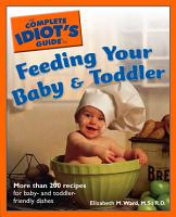 The Complete Idiot s Guide to Feeding Your Baby And Toddler PDF