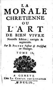 La Morale Chrétienne Ou L'Art De Bien Vivre: Volume2