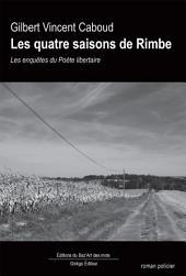 Les quatre saisons de Rimbe: Les enquêtes du Poète libertaire